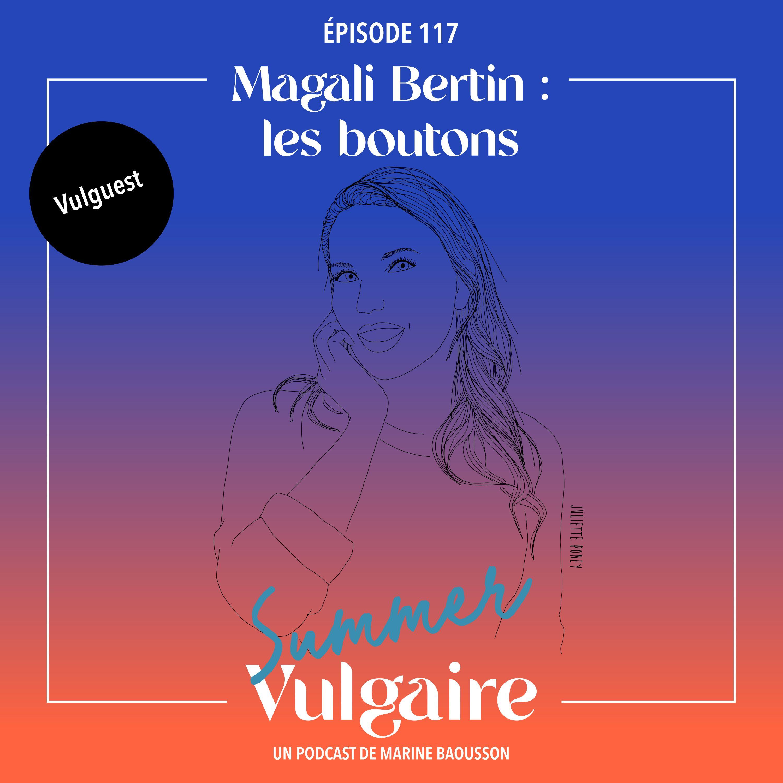 Magali Bertin : LES BOUTONS
