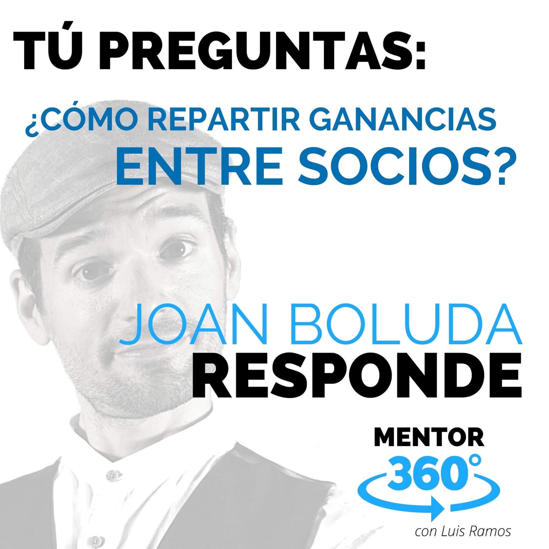 Cómo Dividir Ganancias Entre Socios, con Joan Boluda - MENTOR360