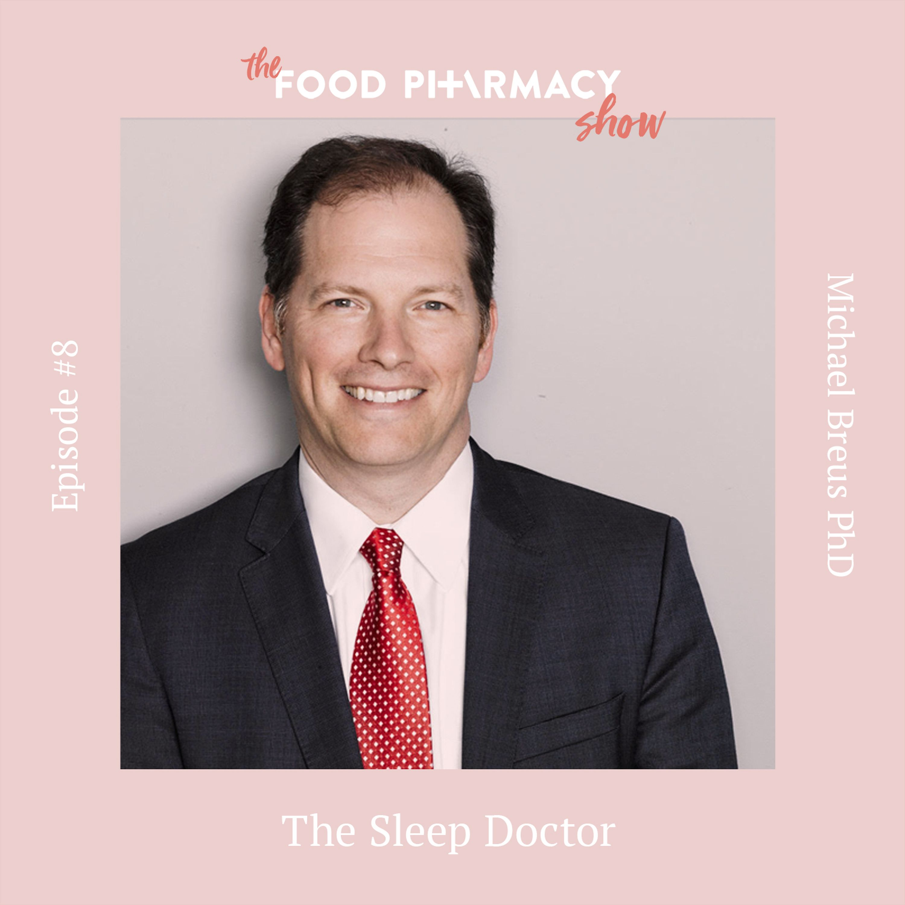 8. Michael Breus PhD, aka the Sleep Doctor - the quality of your sleep affects almost everything in your life