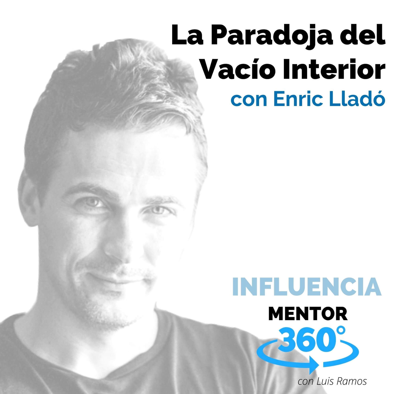 La Paradoja del Vacío Interior, con Enric Lladó - MENTOR360