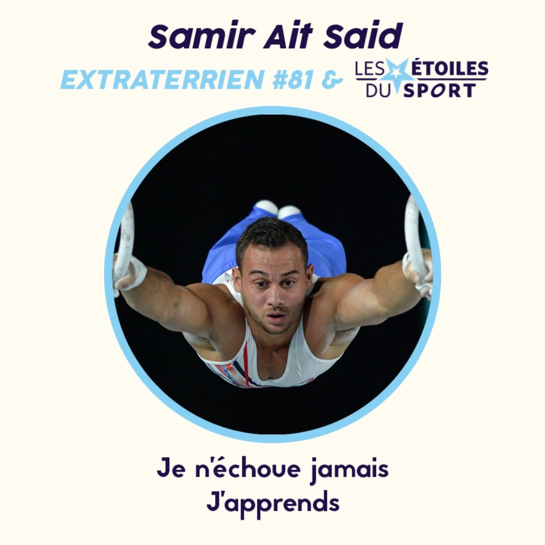 """#81 Samir Ait Said (Gymnastique) - """"Je n'échoue jamais, j'apprends"""""""