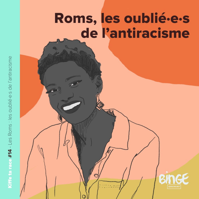 #14 - Roms, les oublié·e·s de l'antiracisme