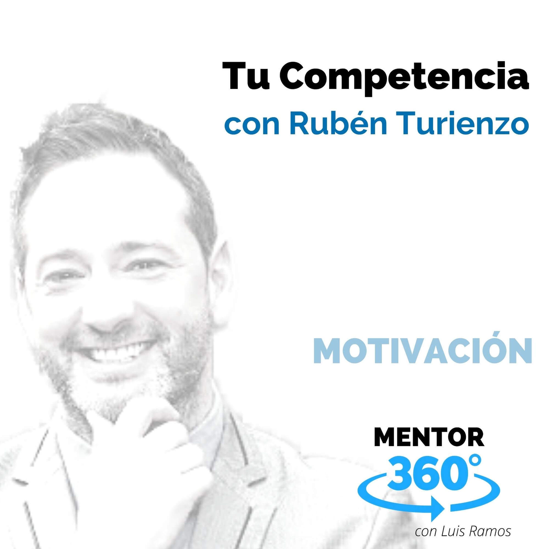 Tu Competencia, con Rubén Turienzo - MENTOR360