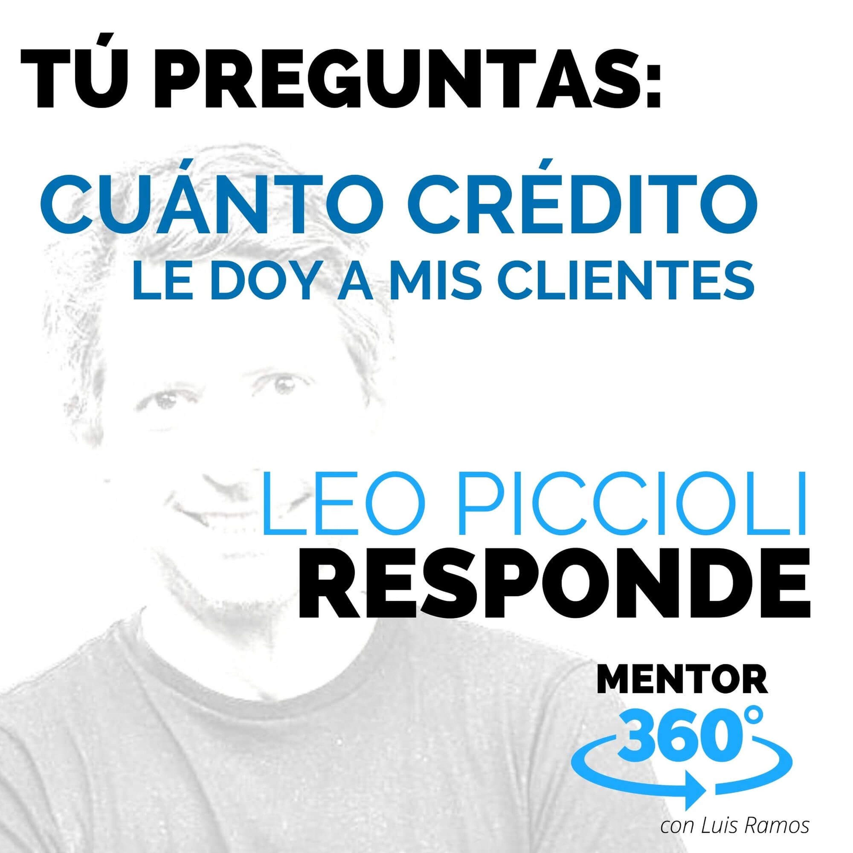 Cuánto Crédito Dar a Mis Clientes, con Leo Piccioli - MENTOR360
