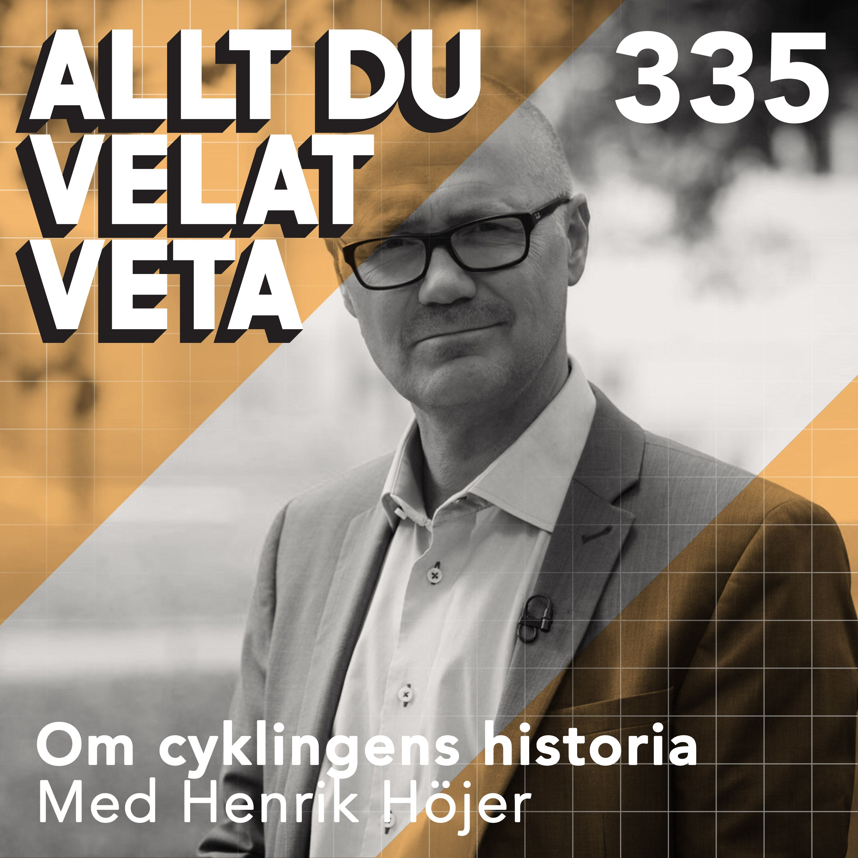 335 Om cyklingens historia med Henrik Höjer