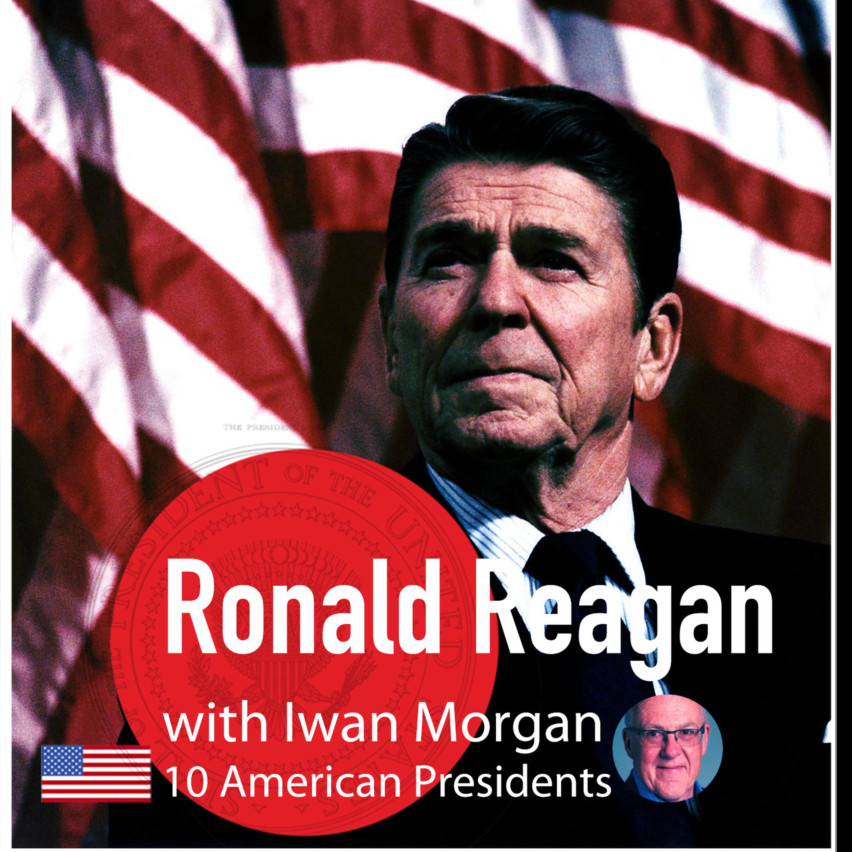 Ep: 25 - Reagan part 1 -  Iwan Morgan