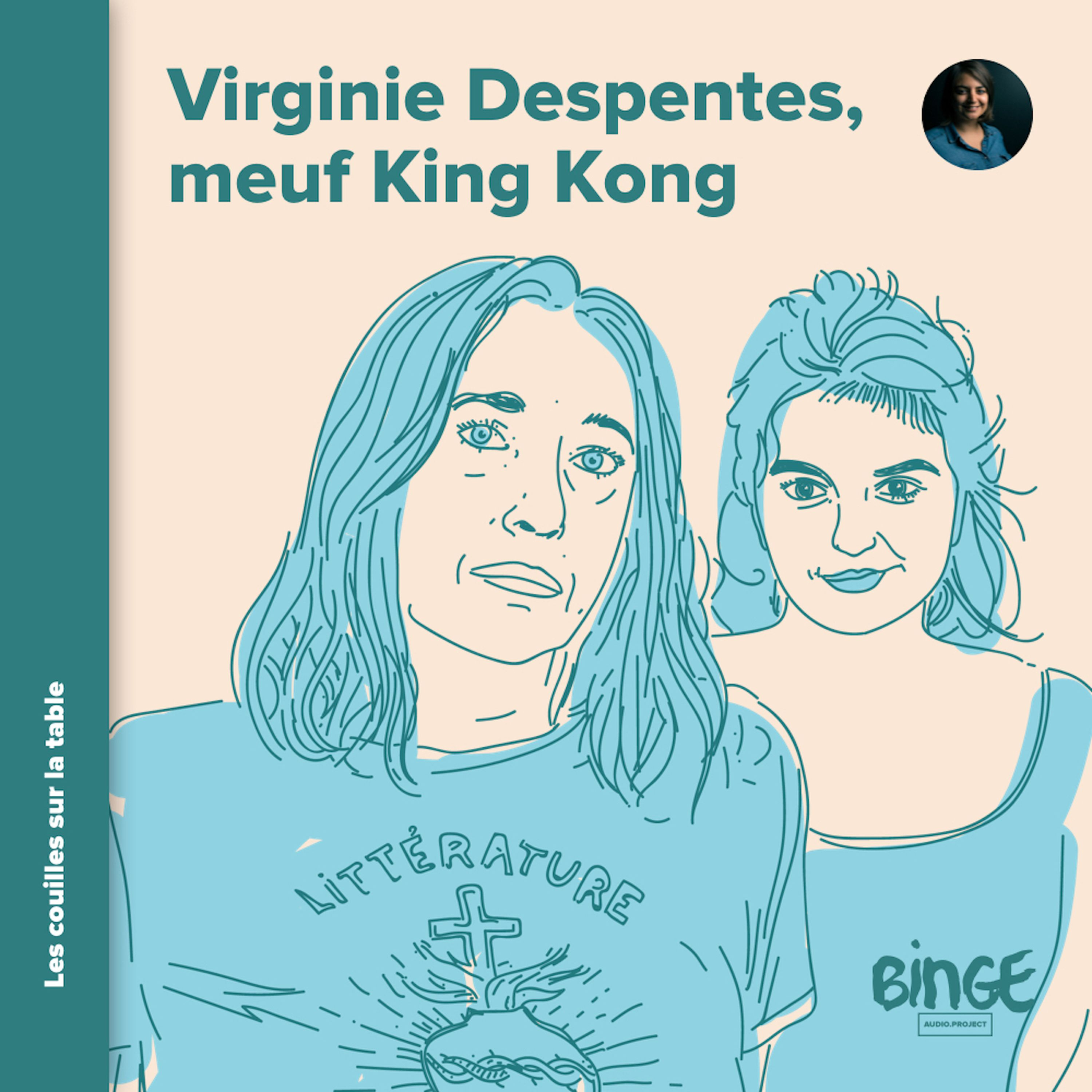 Virginie Despentes - Meuf King Kong
