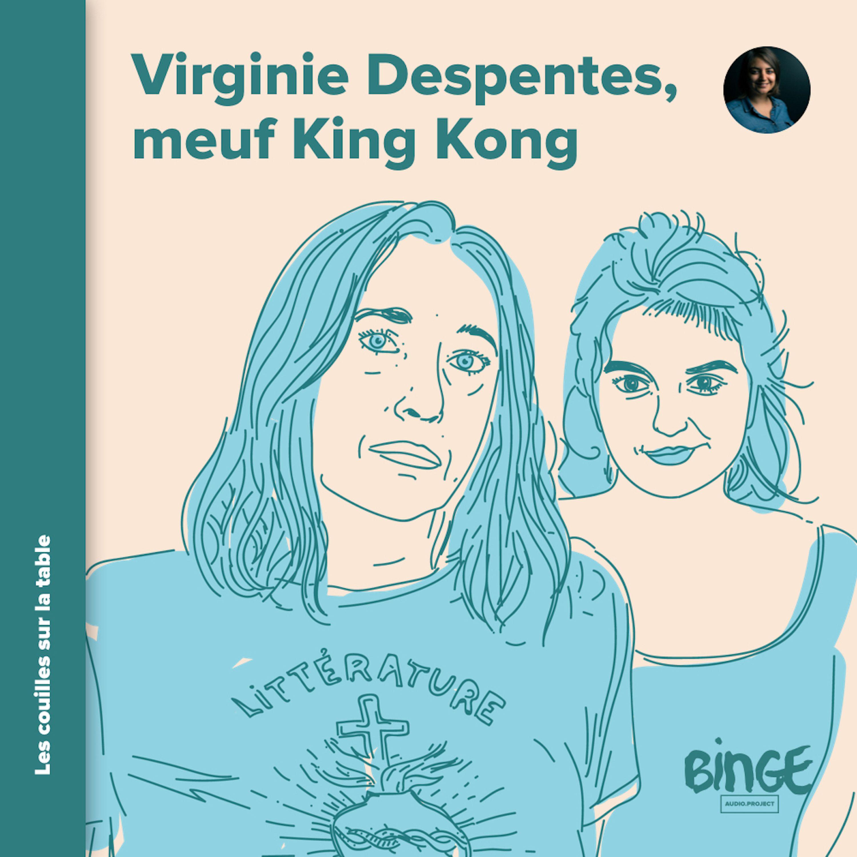 Virginie Despentes - Meuf King Kong