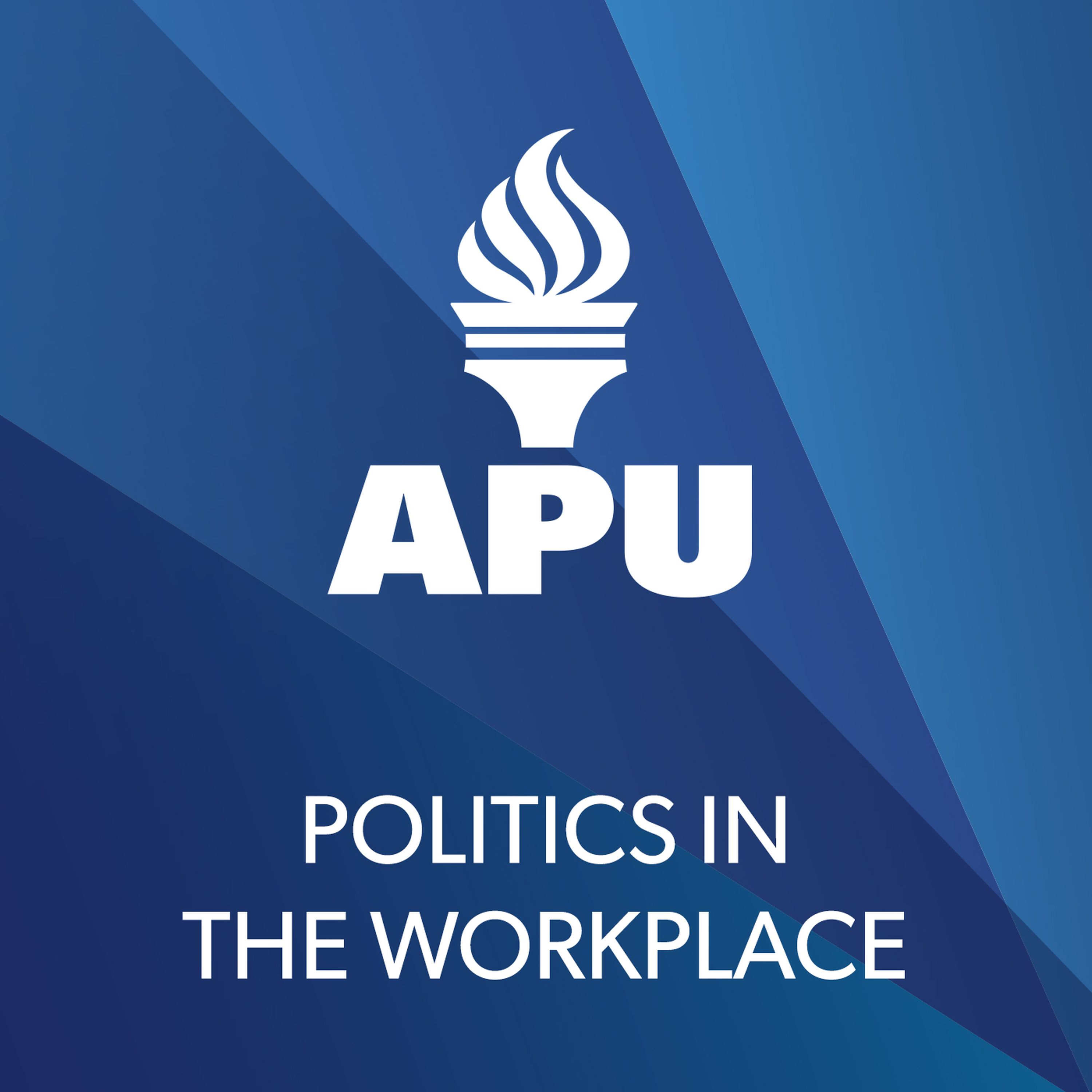 APU Politics in the Workplace Episode 3 - Making Changes in Your Organization Without Fear