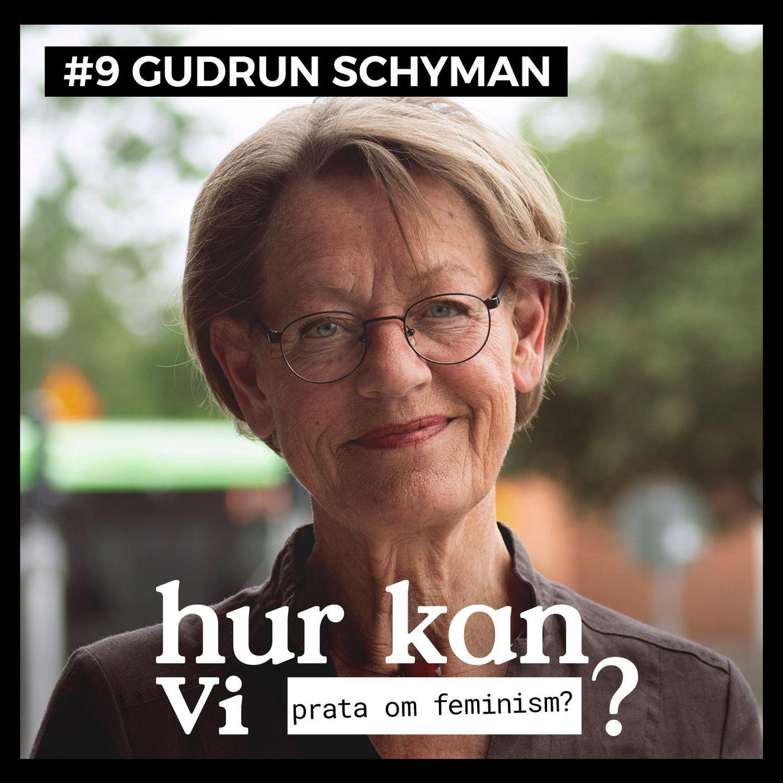 Hur Kan Vi?: #9 Gudrun Schyman - Hur kan vi prata om feminism?