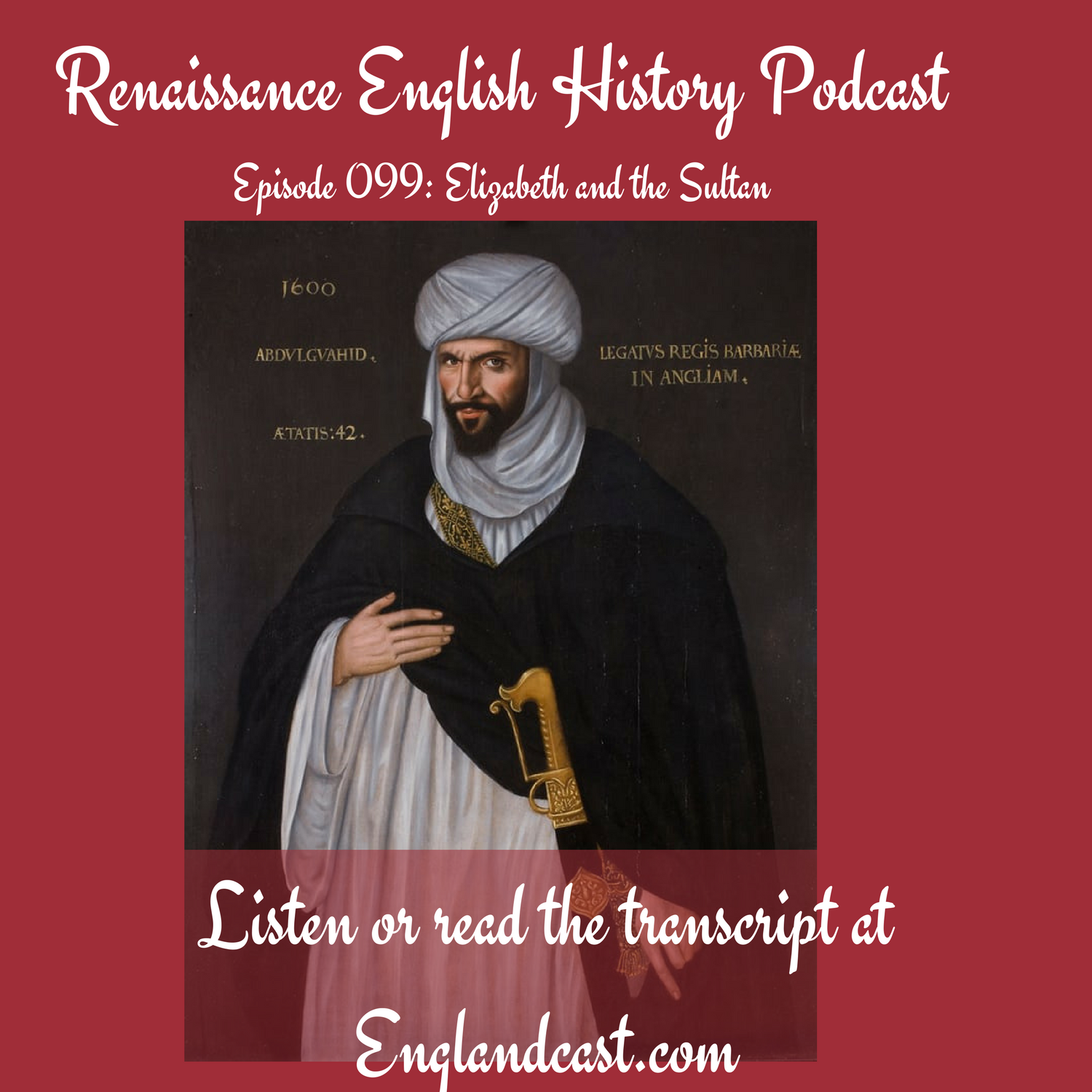 Episode 099: Elizabeth and the Sultan