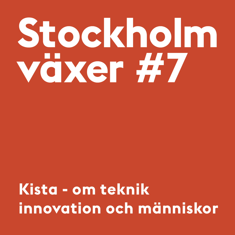 7. Kista: Om teknik, innovation och människor