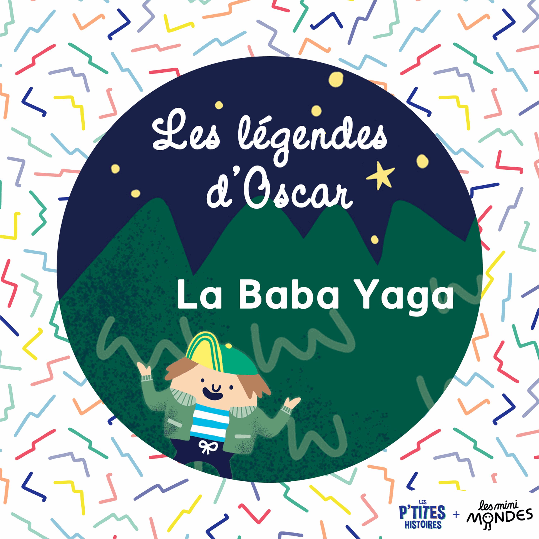 La Baba Yaga – les légendes d'Oscar