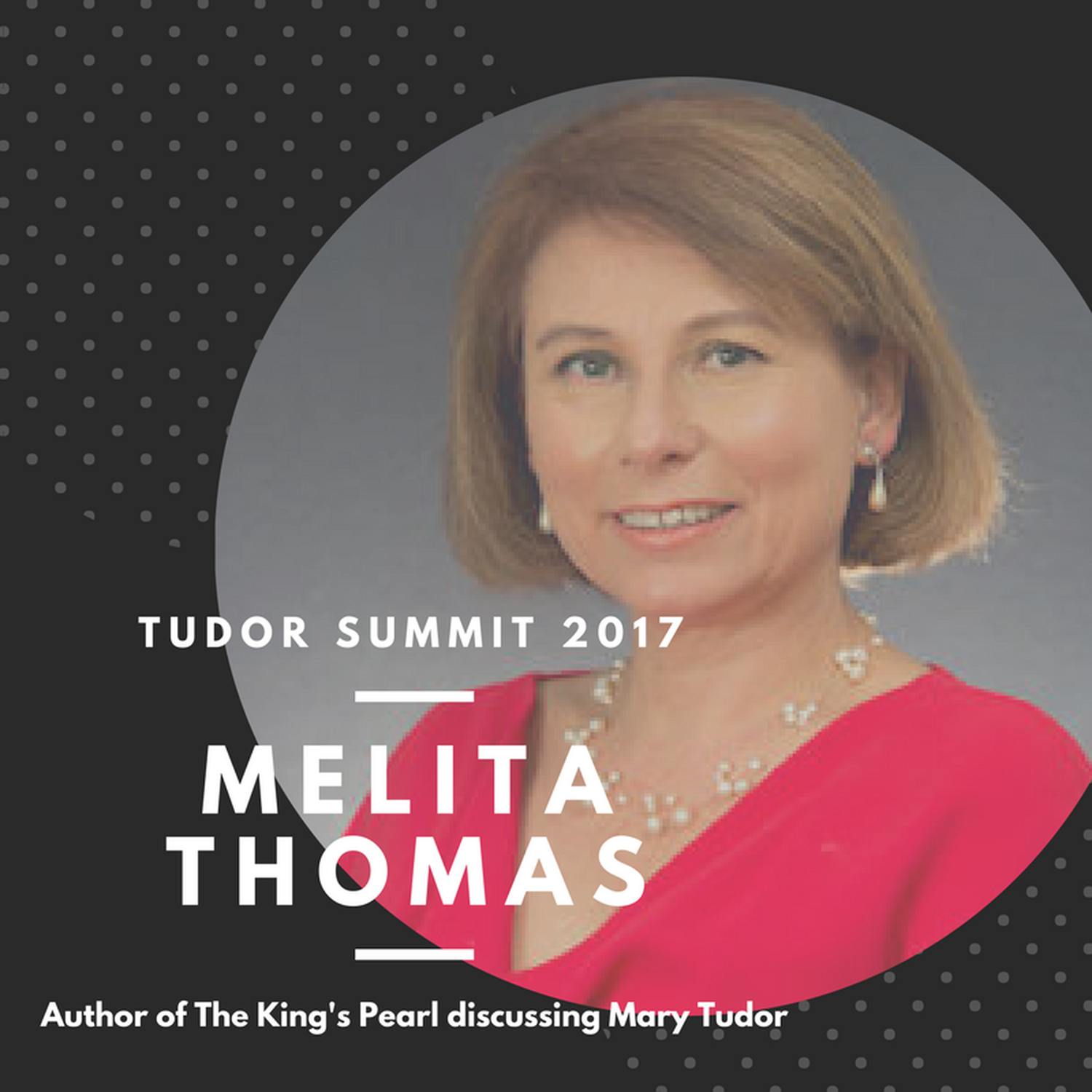 Supplementary - Melita Thomas at the Tudor Summit