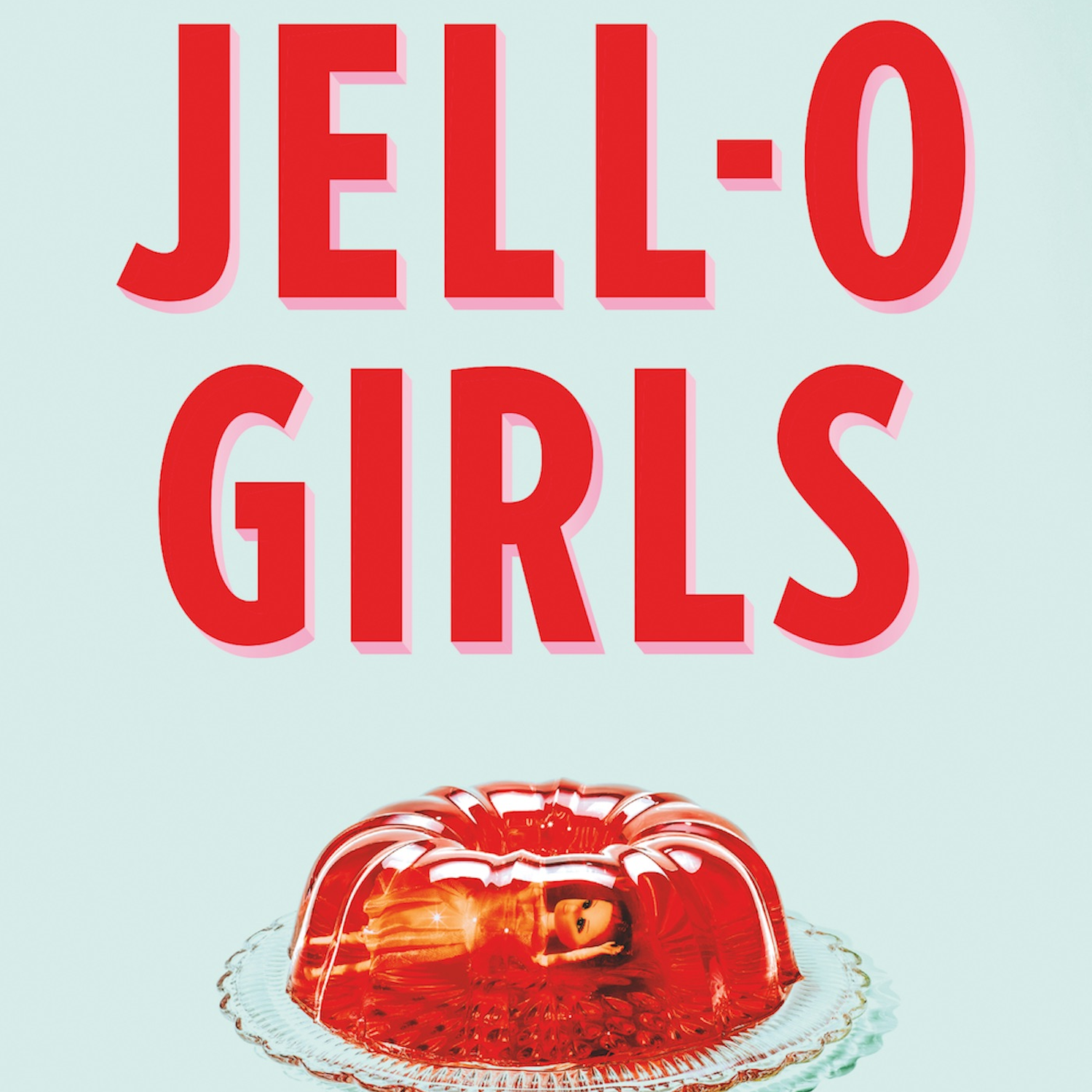 Jell-O Girls: A Conversation with Allie Rowbottom