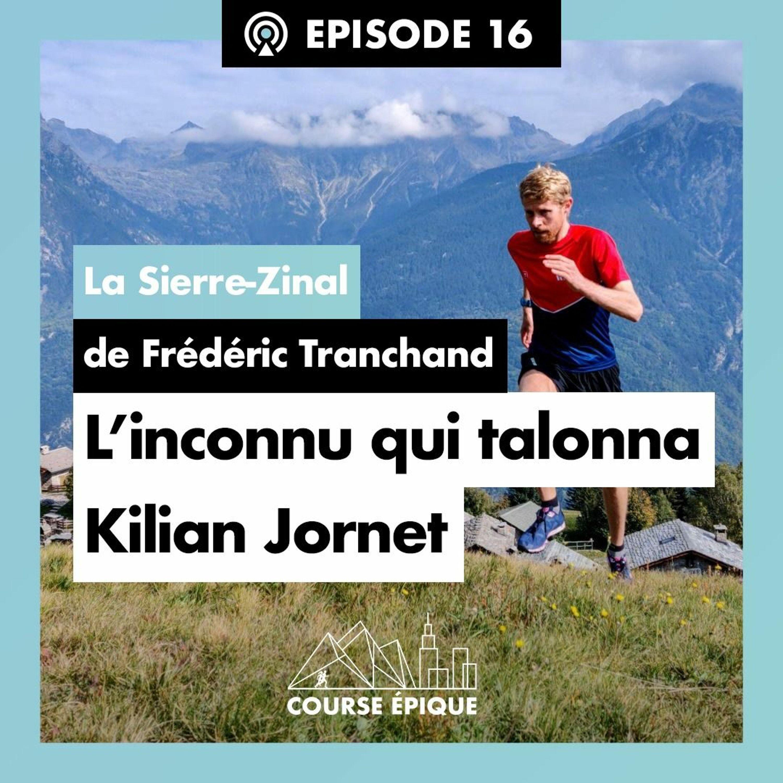 """#16 """"L'inconnu qui talonna Kilian Jornet"""", la Sierre-Zinal de Frédéric Tranchand"""