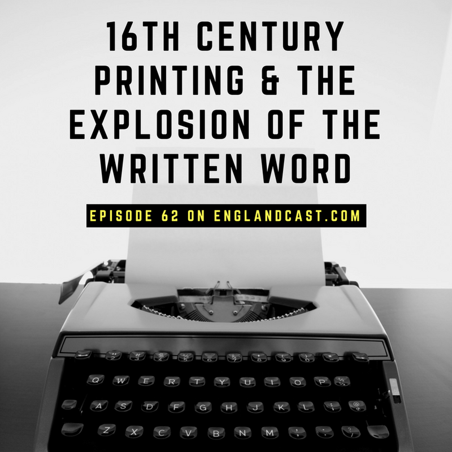 Episode 062: Literature and Printing in 16th century England