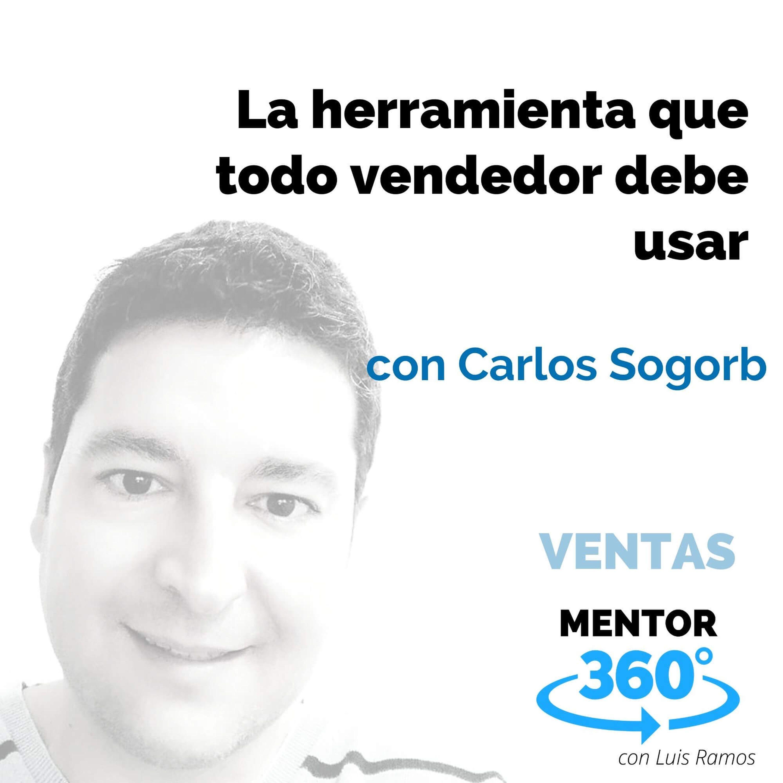 La herramienta que todo vendedor debe usar, con Carlos Sogorb - VENTAS - MENTOR360