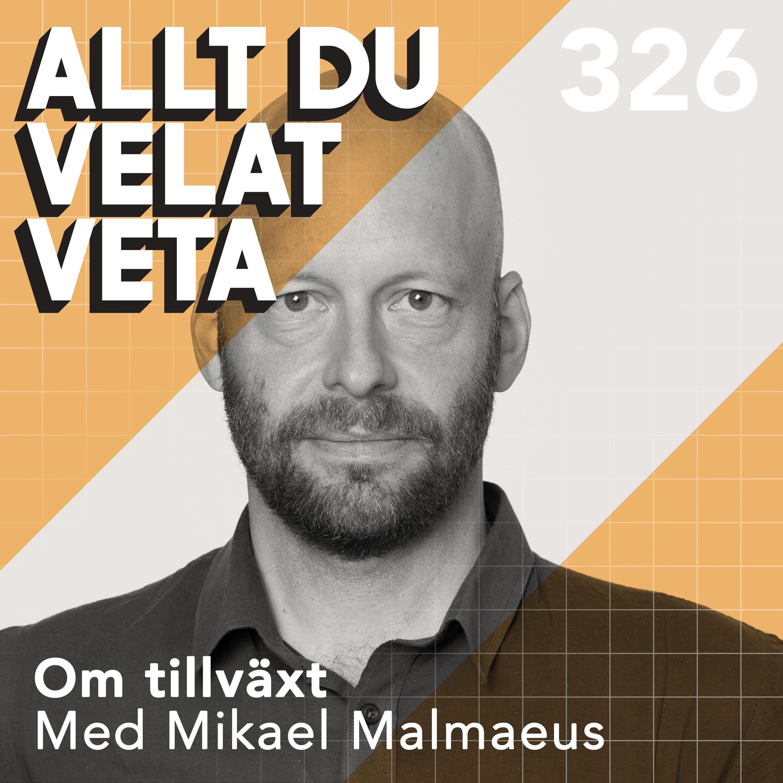 326 Om tillväxt med Mikael Malmaeus