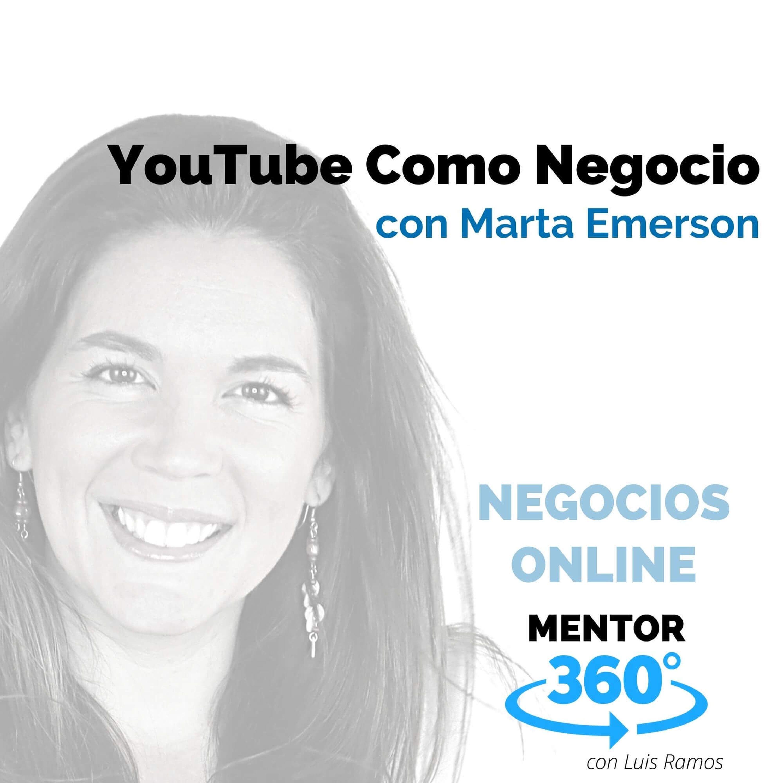 YouTube Como Negocio, con Marta Emerson - MENTOR360