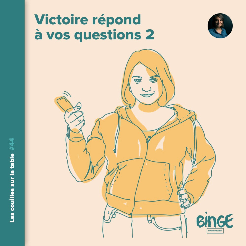 Victoire répond à vos questions 2