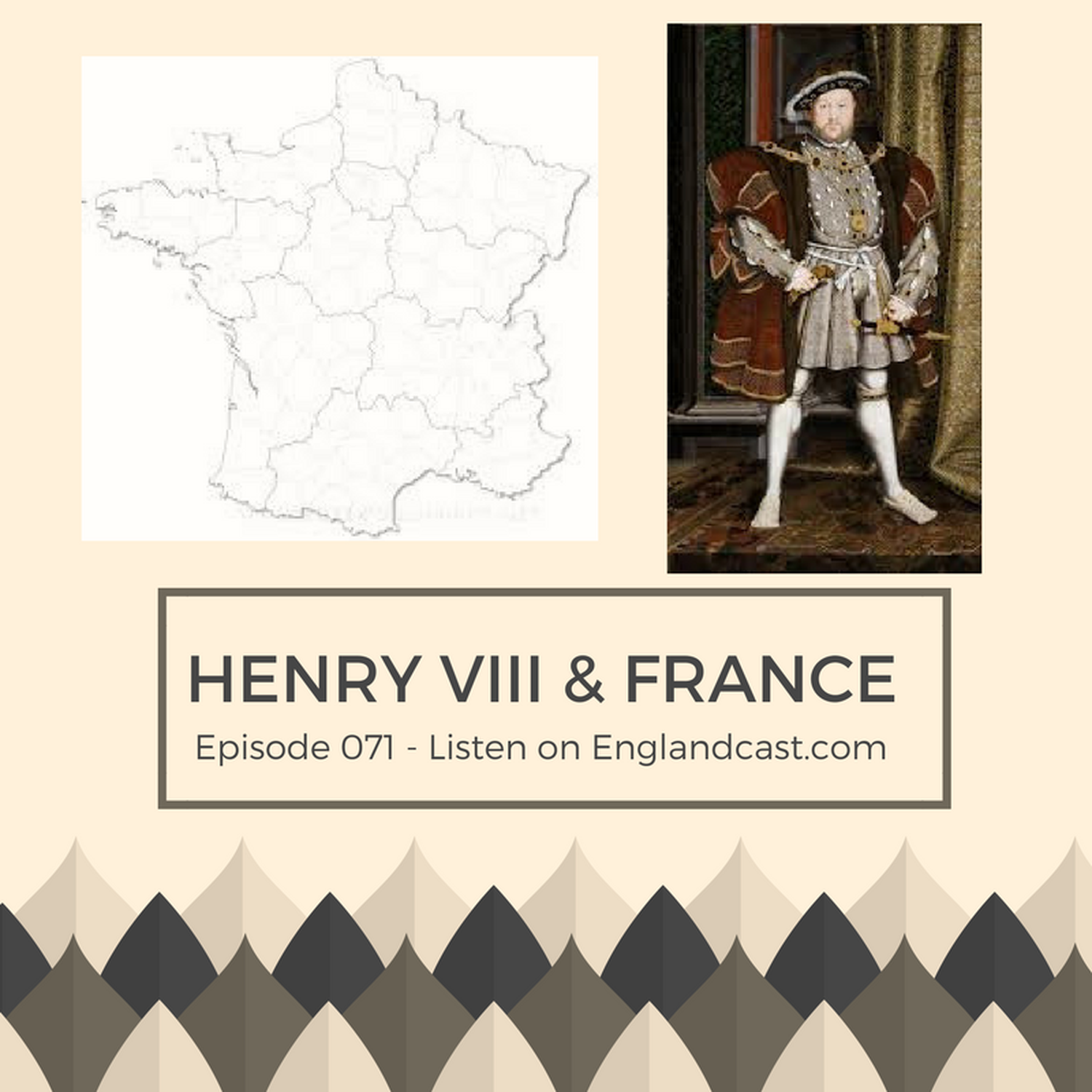Episode 071: Henry VIII and France