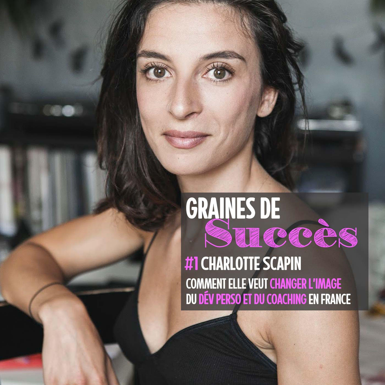 #GrainesDeSuccès Charlotte Scapin veut changer l'image du coaching en France