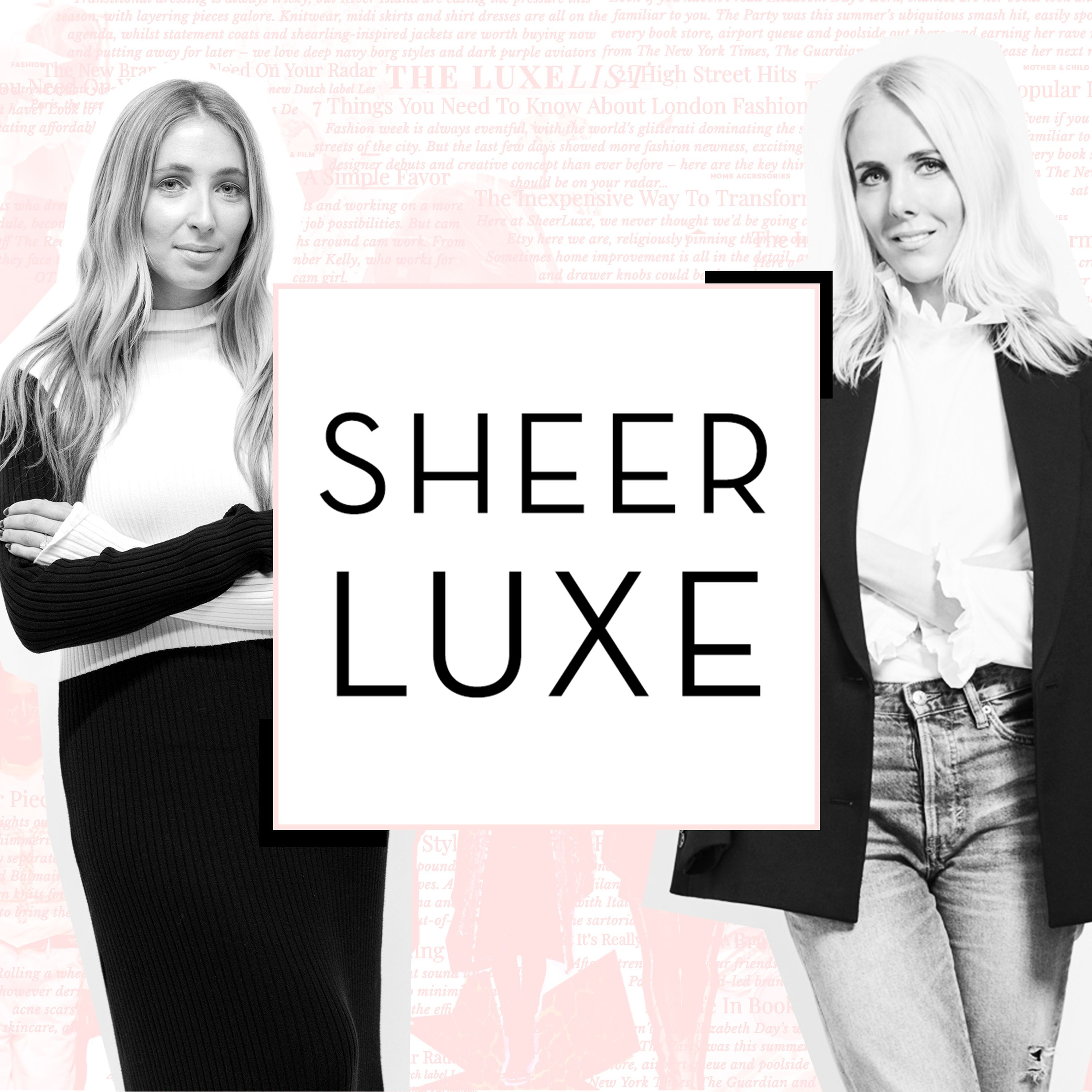 65e7e72f71704 SheerLuxe Podcast by SheerLuxe on Apple Podcasts