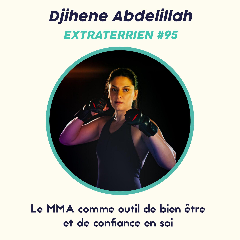 #95 Djihene Abdelillah (MMA & Grappling) - Le MMA comme outil de bien être et de confiance en soi