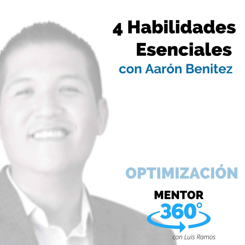 4 habilidades esenciales, con Aarón Benítez - OPTIMIZACIÓN - MENTOR360