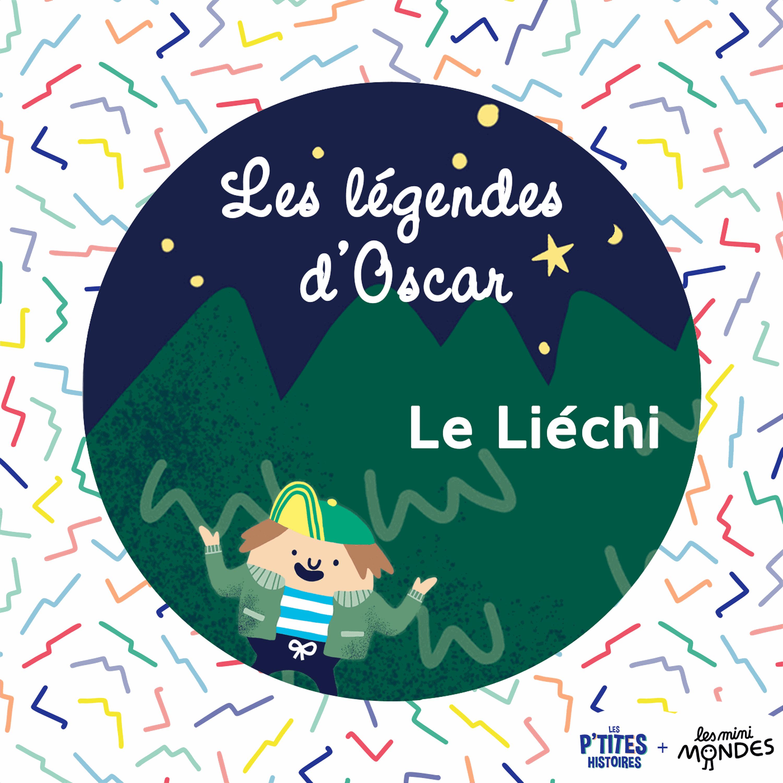 Le Liéchi – les légendes d'Oscar
