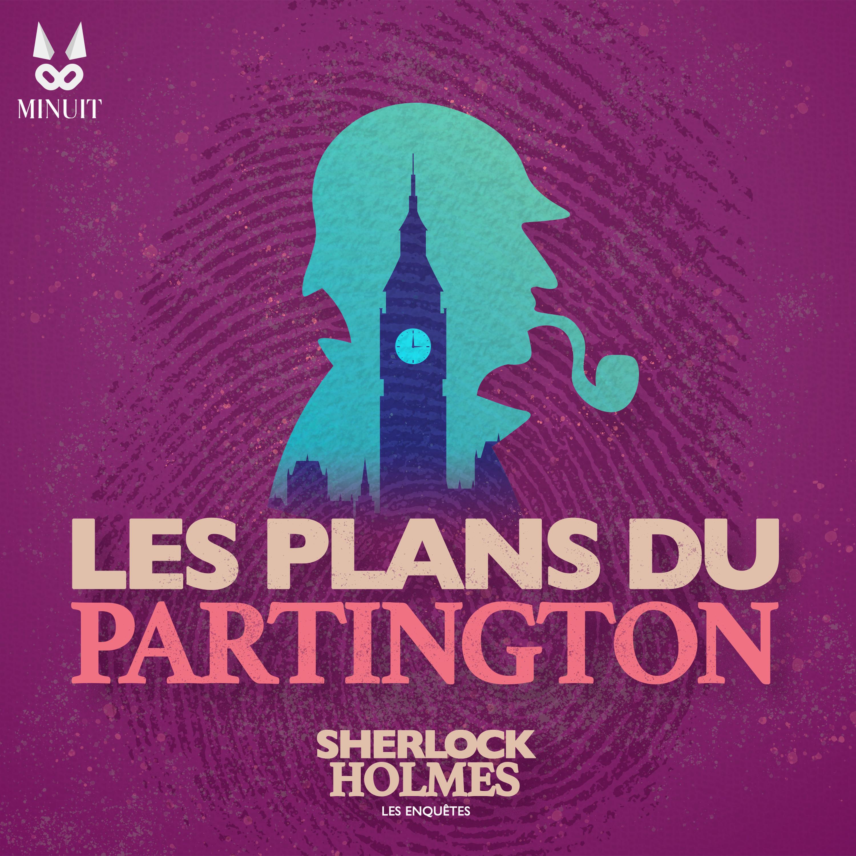 Sherlock Holmes • Les Plans du Bruce Partington • Partie 3 sur 5