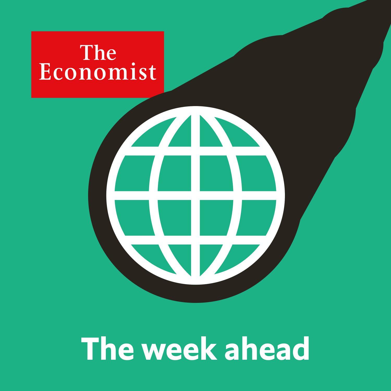 The Economist: The week ahead