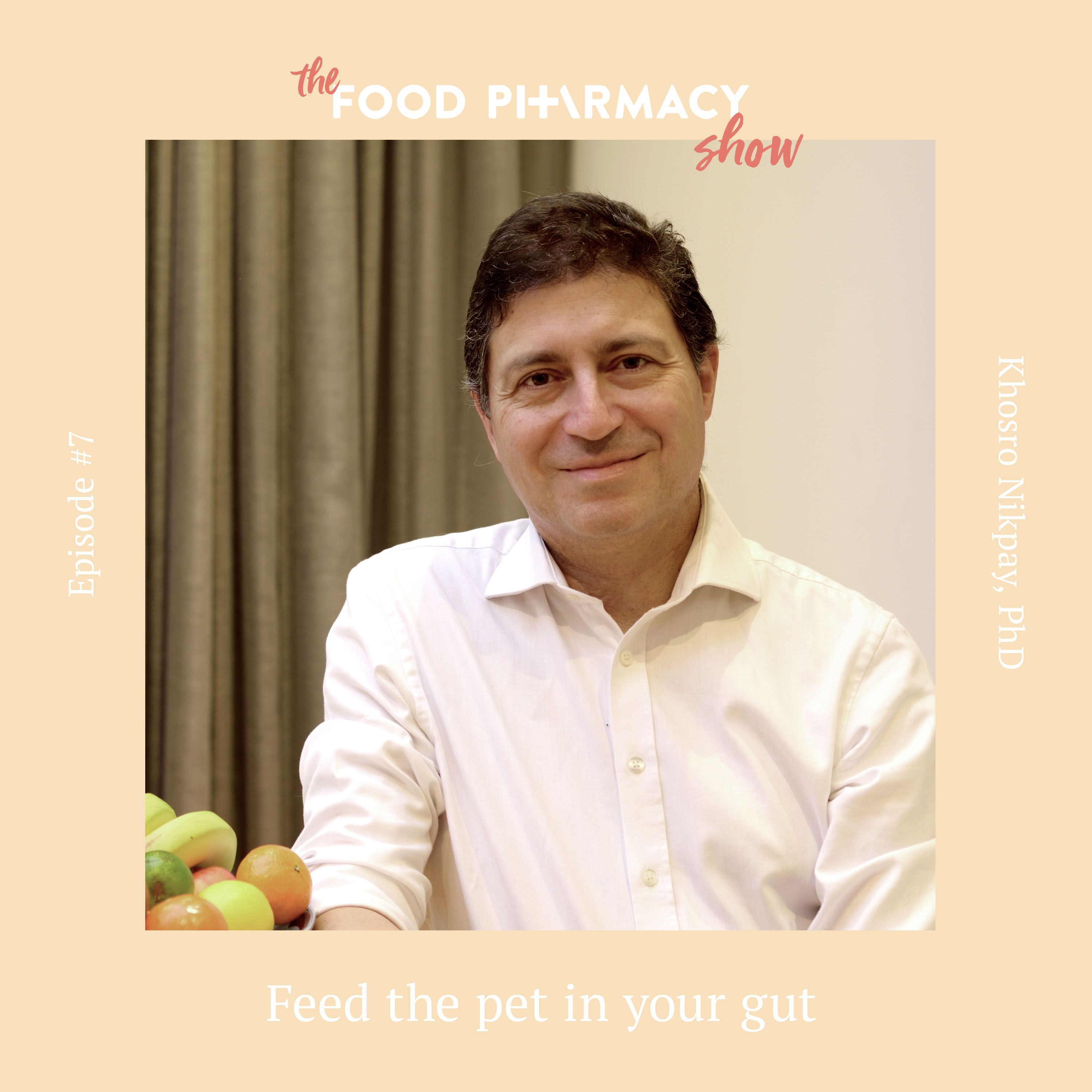 7. Khosro Nikpay PhD - feed the pet in your gut