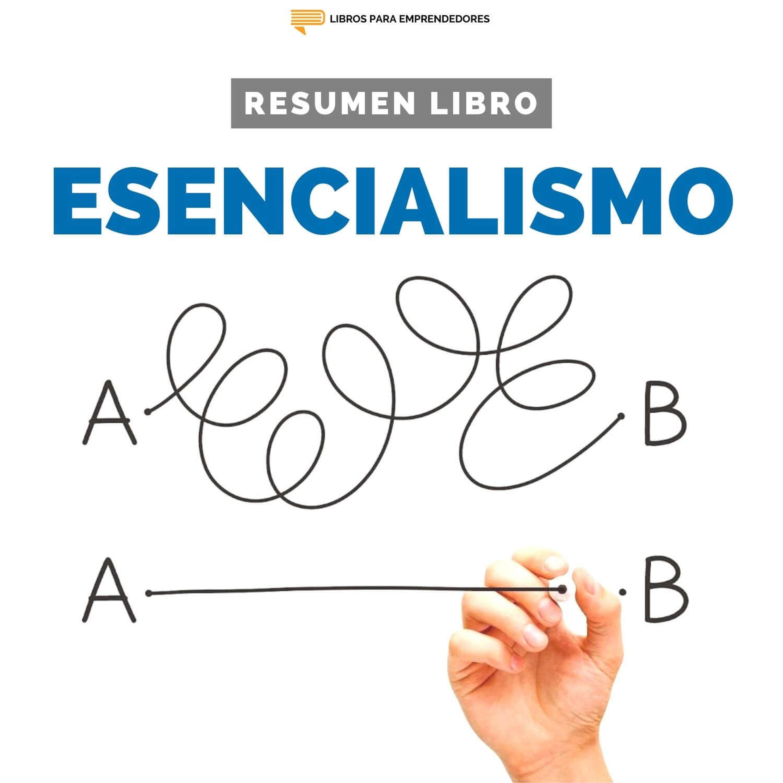 Esencialismo - #139 - Un Resumen de Libros para Emprendedores