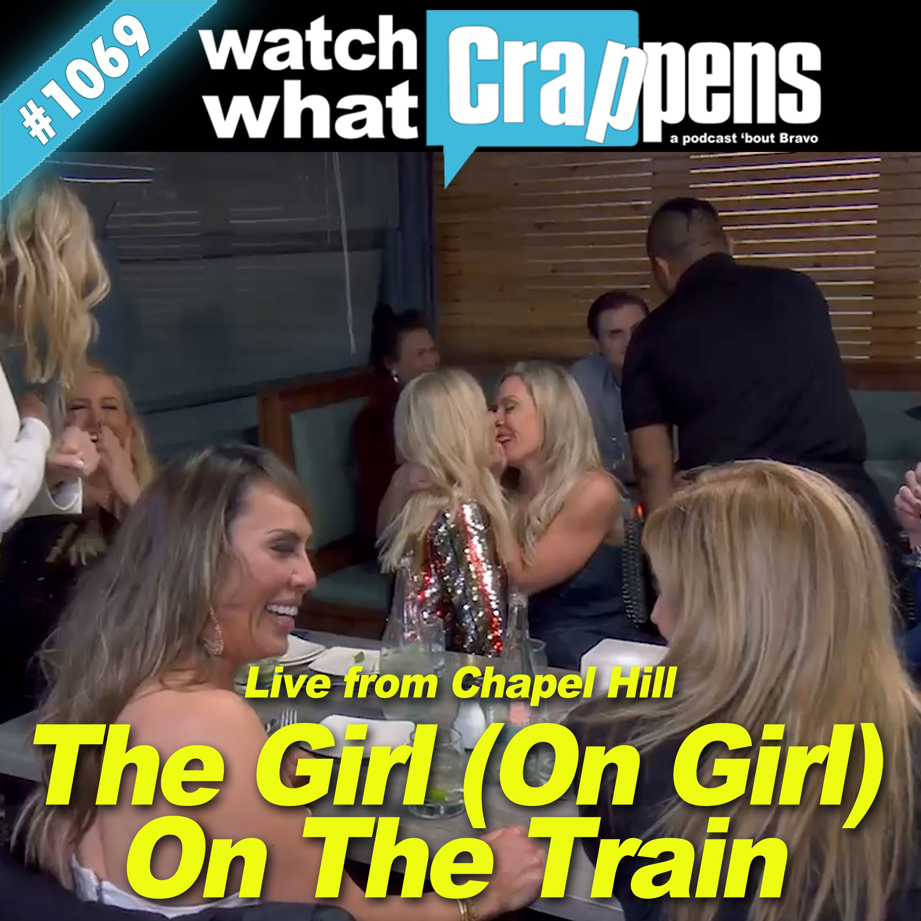 RHOC: The Girl (On Girl) On The Train - Live from Chapel Hill