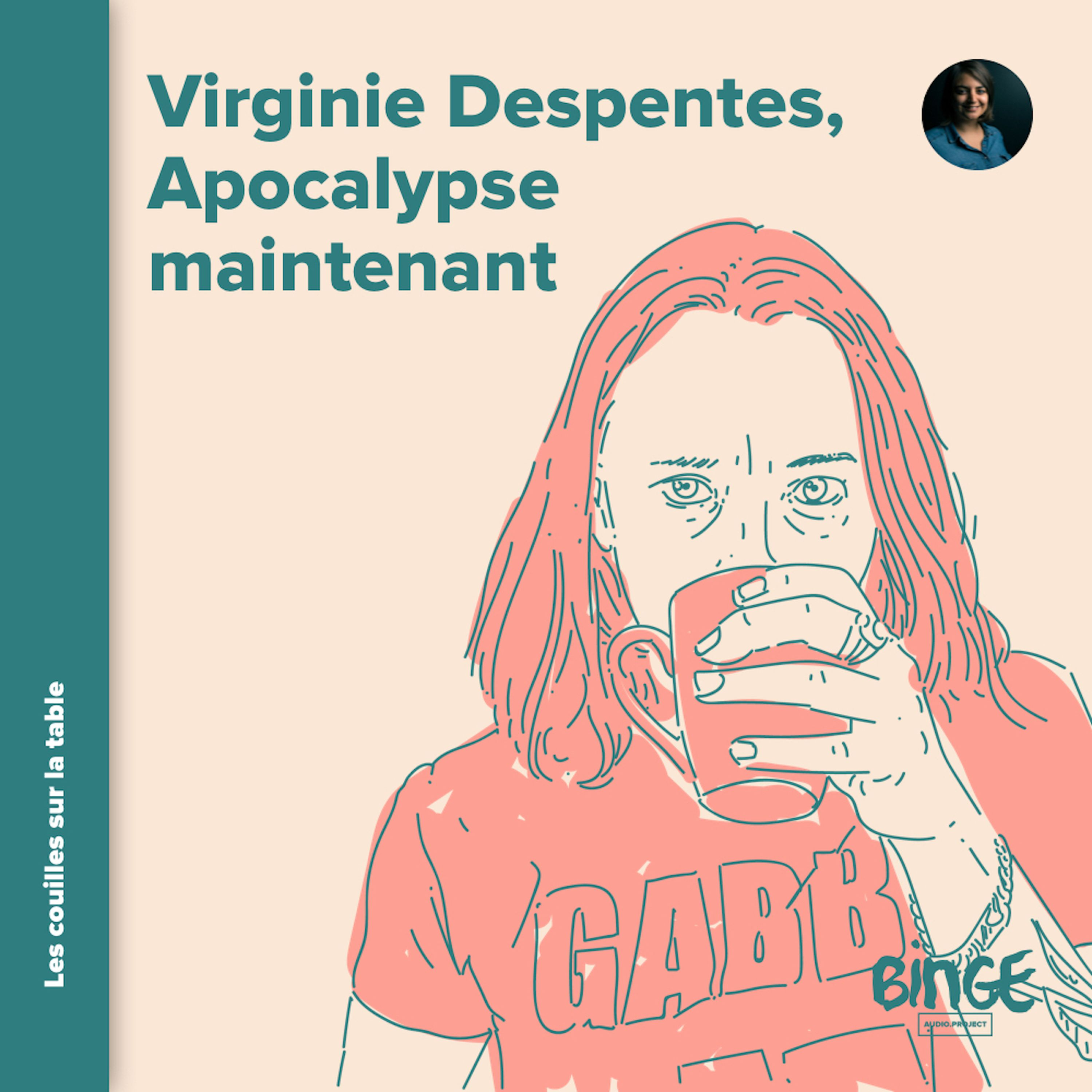 Virginie Despentes - Apocalypse maintenant