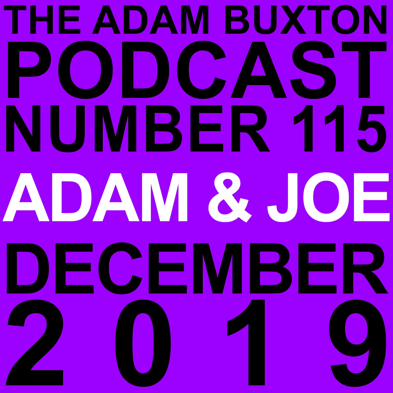 EP.115 - ADAM & JOE