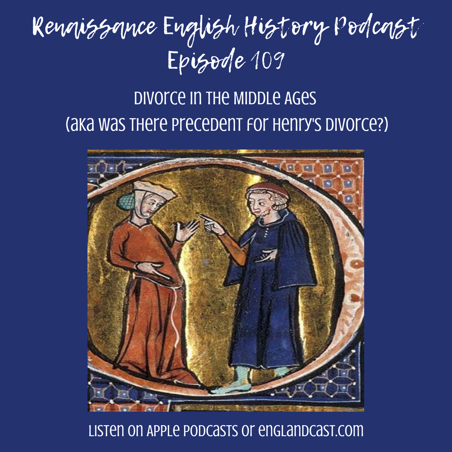 Episode 109: Divorce in the Middle Ages (aka was there precedent for Henry's request)