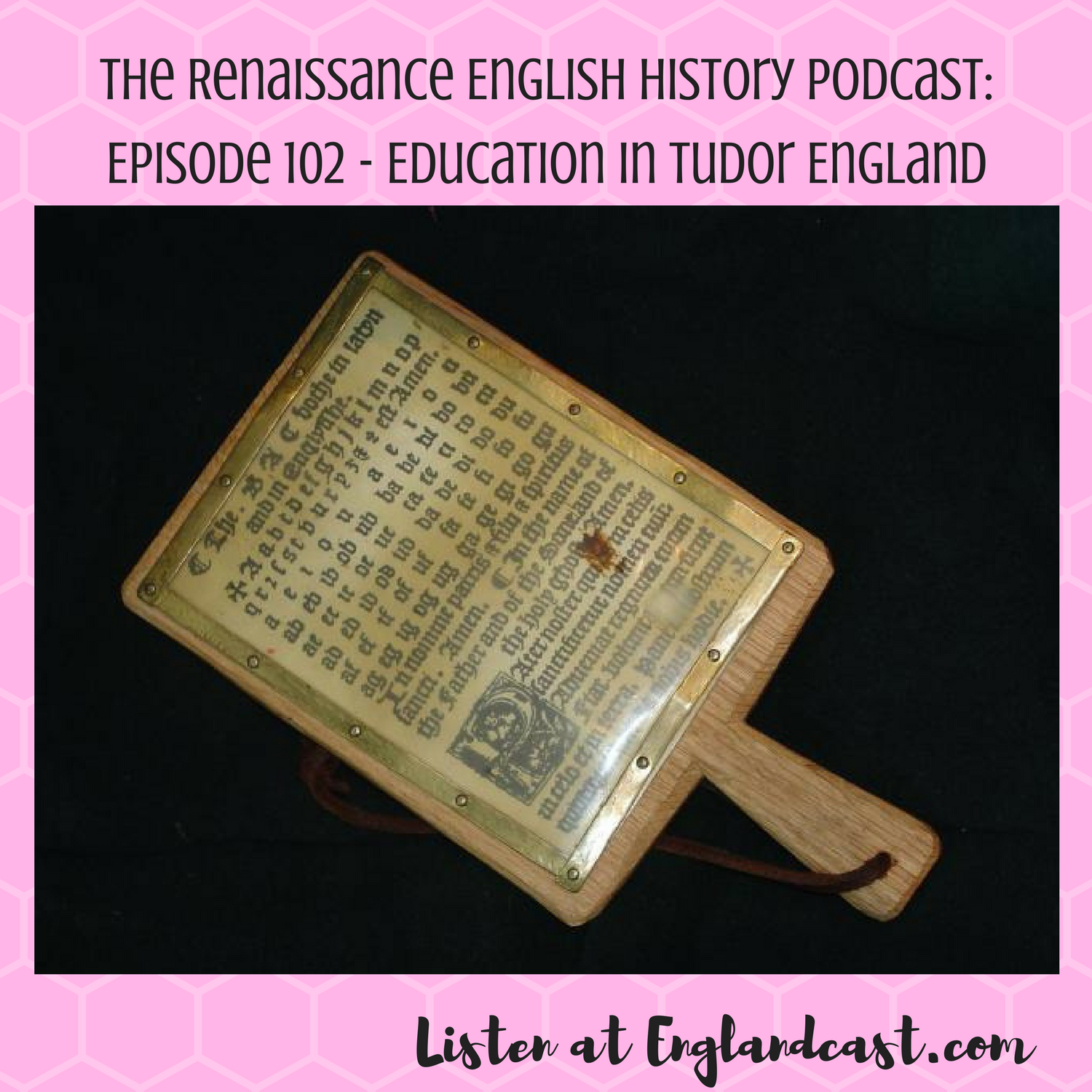 Episode 102: Education in Tudor England