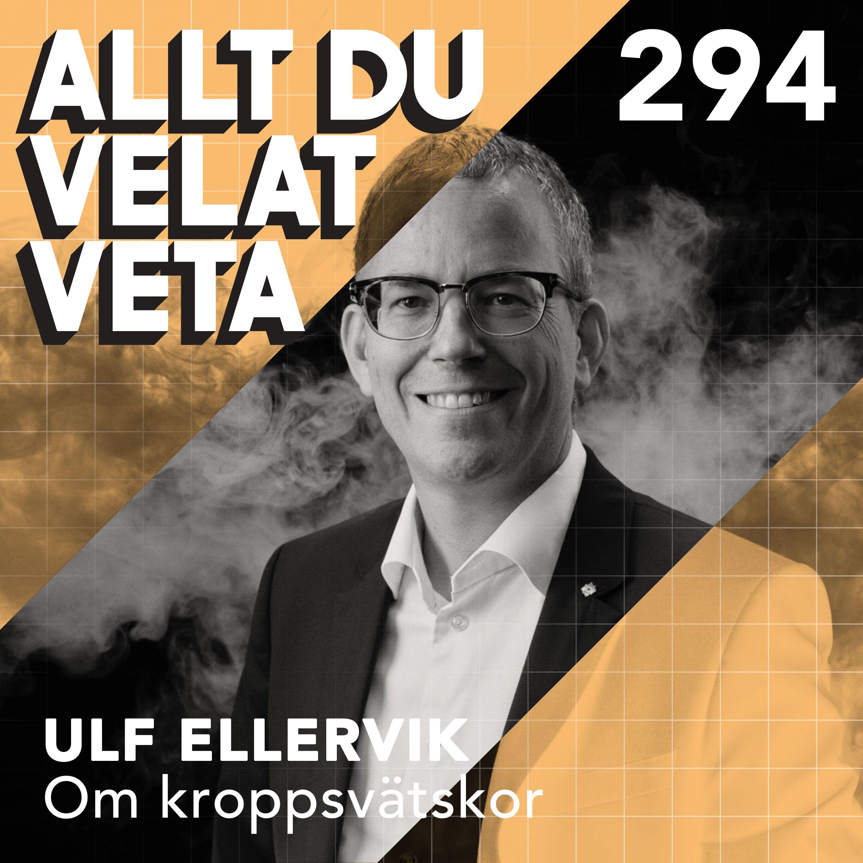 294 Ulf Ellervik om kroppsvätskor
