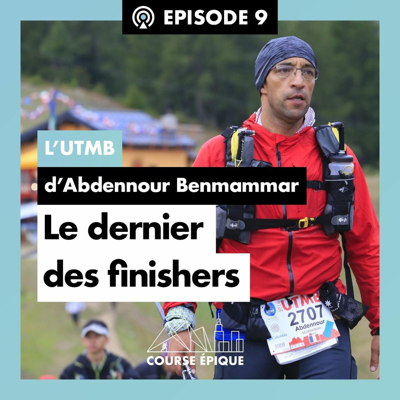 #9 L'UTMB d'Abdennour Benmammar, le dernier des finishers