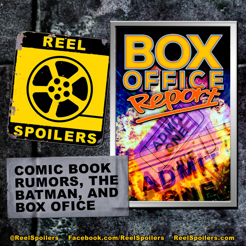 Comic Book Rumors, The Batman, and Box Office