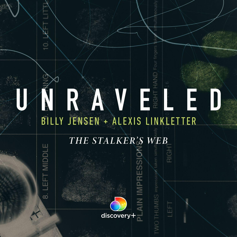 Unraveled: The Stalker's Web