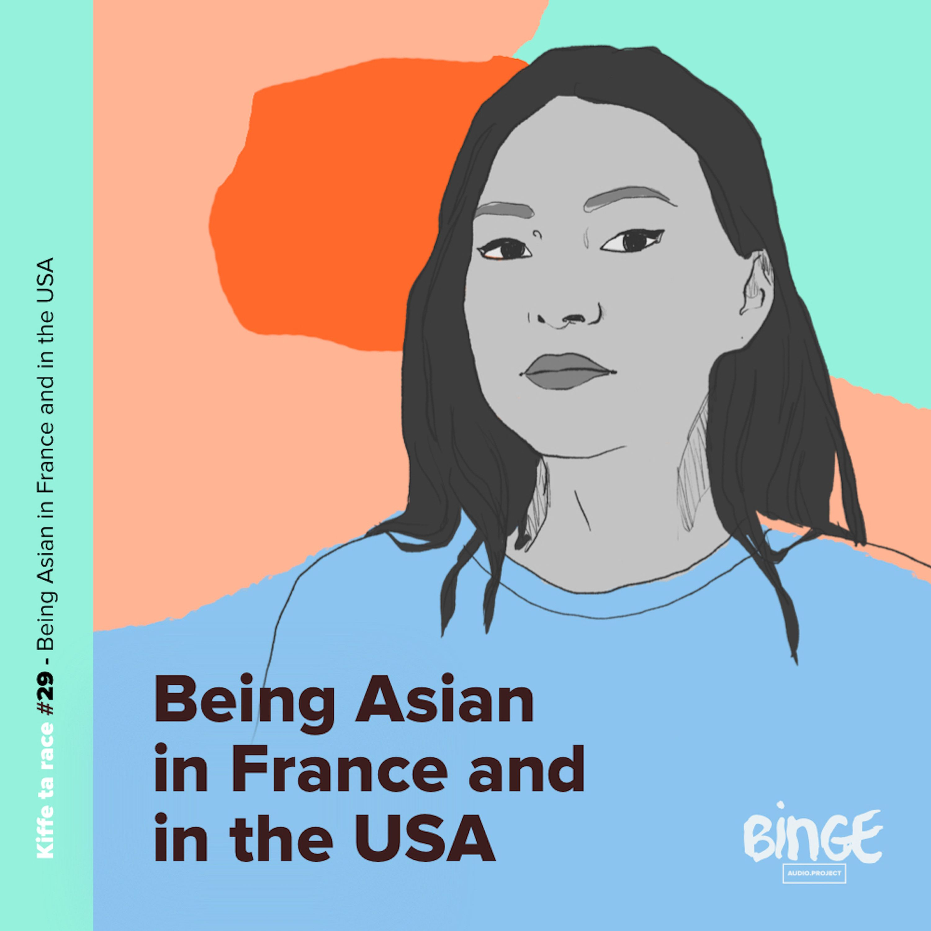 #29 - Being Asian in France and in the USA (In English)