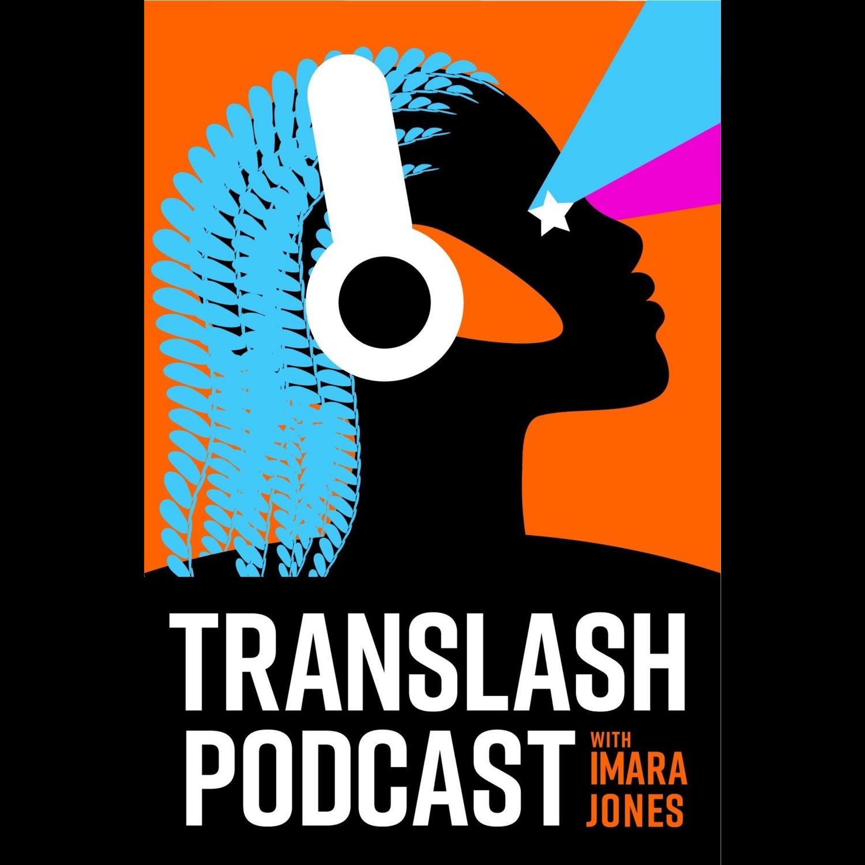TransLash Podcast with Imara Jones