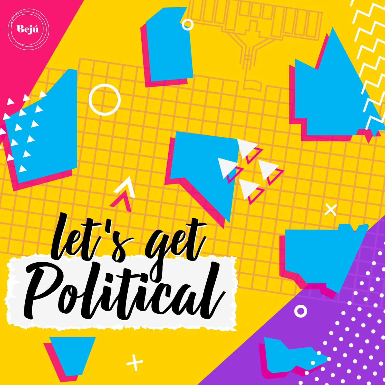 Let's Get Political