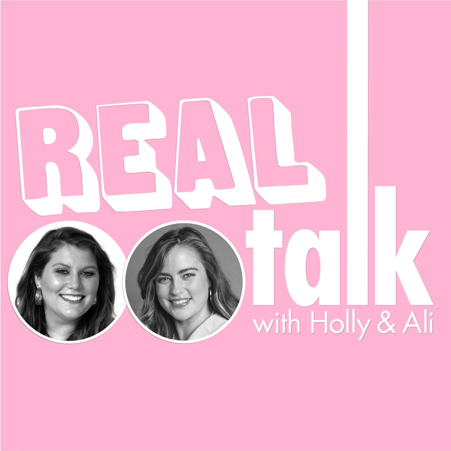 Real Talk with Holly & Ali Podcast