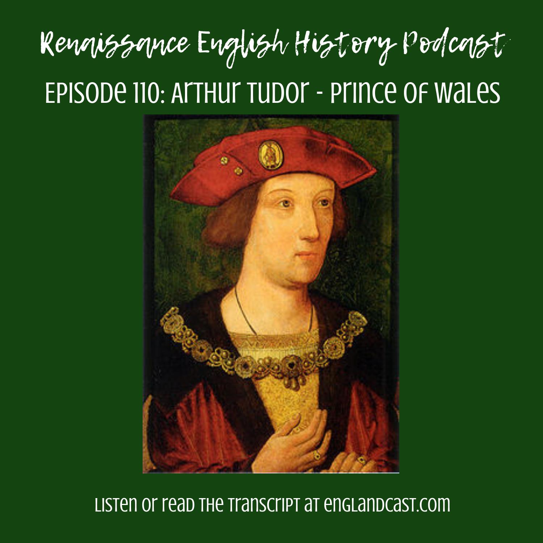 Episode 110: Arthur Tudor