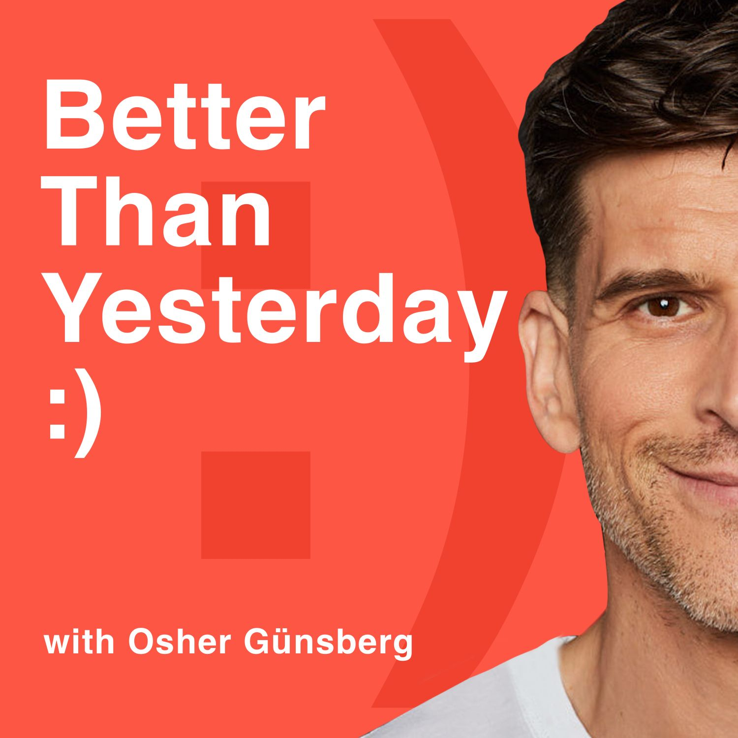 Better Than Yesterday, with Osher Günsberg on acast